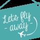 Lulu Freitas | Let's Fly Away