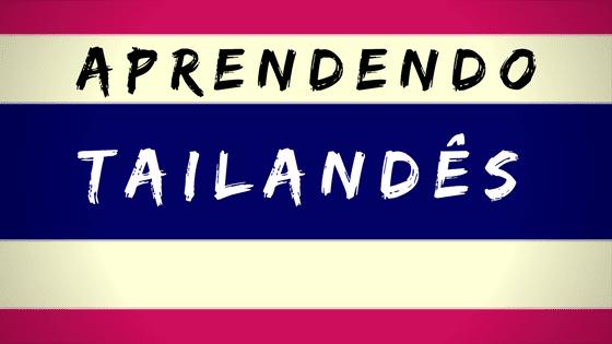 Aprendendo tailandês - Palavras importantes para aprender em tailandês