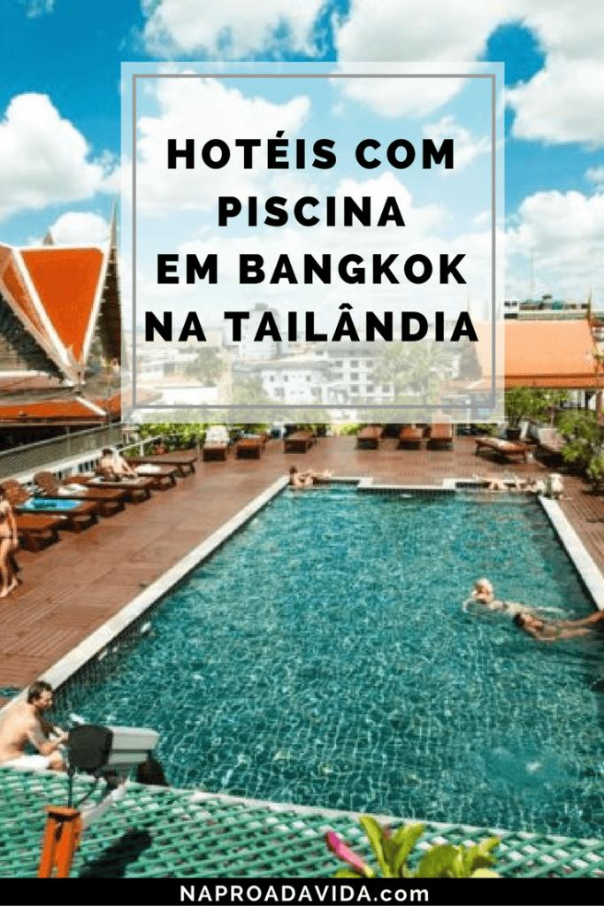 Hotéis com piscina em Bangkok – Onde ficar na capital da Tailândia