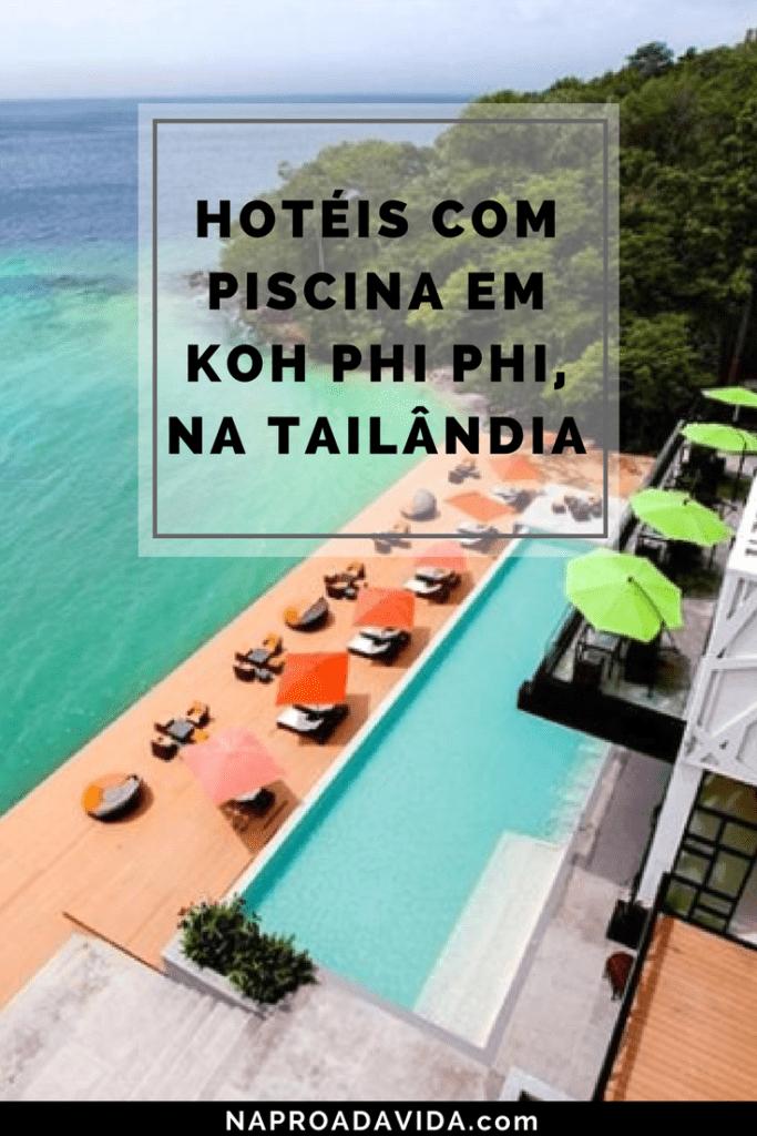 hotéis com piscina em Phi Phi Tailândia - onde ficar em Phi Phi