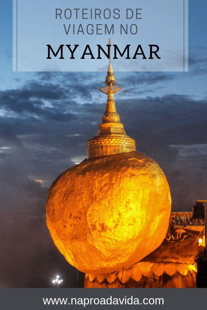 Myanmar: dicas de roteiros de viagem pela Birmânia